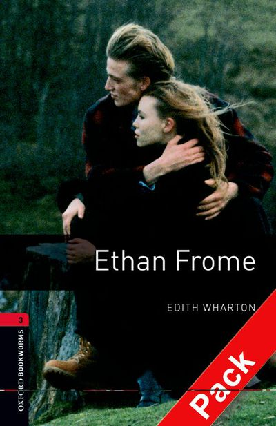 Oxford Bookworms 3. Ethan Frome CD Pack (9780194792998)