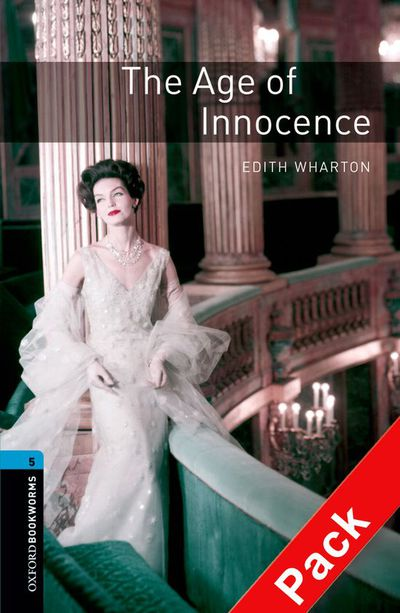 Oxford Bookworms 5. The Age of Innocence CD Pack (9780194793346)
