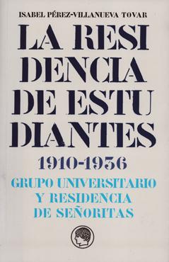 LA RESIDENCIA DE ESTUDIANTES 1910-1936