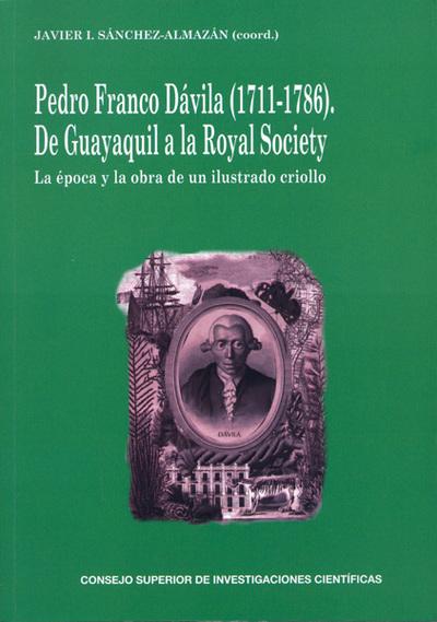 PEDRO FRANCO DÁVILA (1711-1786). DE GUAYAQUIL A LA ROYAL SOCIETY «LA ÉPOCA Y LA OBRA DE UN ILUSTRADO CRIOLLO.»