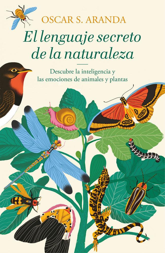EL LENGUAJE SECRETO DE LA NATURALEZA   «Mi vida entre árboles y otros animales singulares»