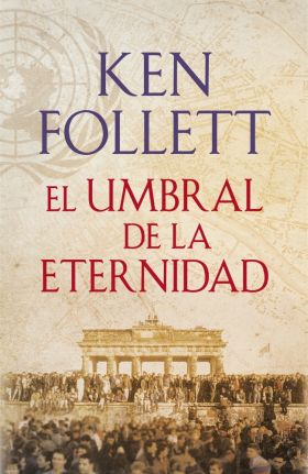 El umbral de la eternidad (The Century 3) (9788401342196)