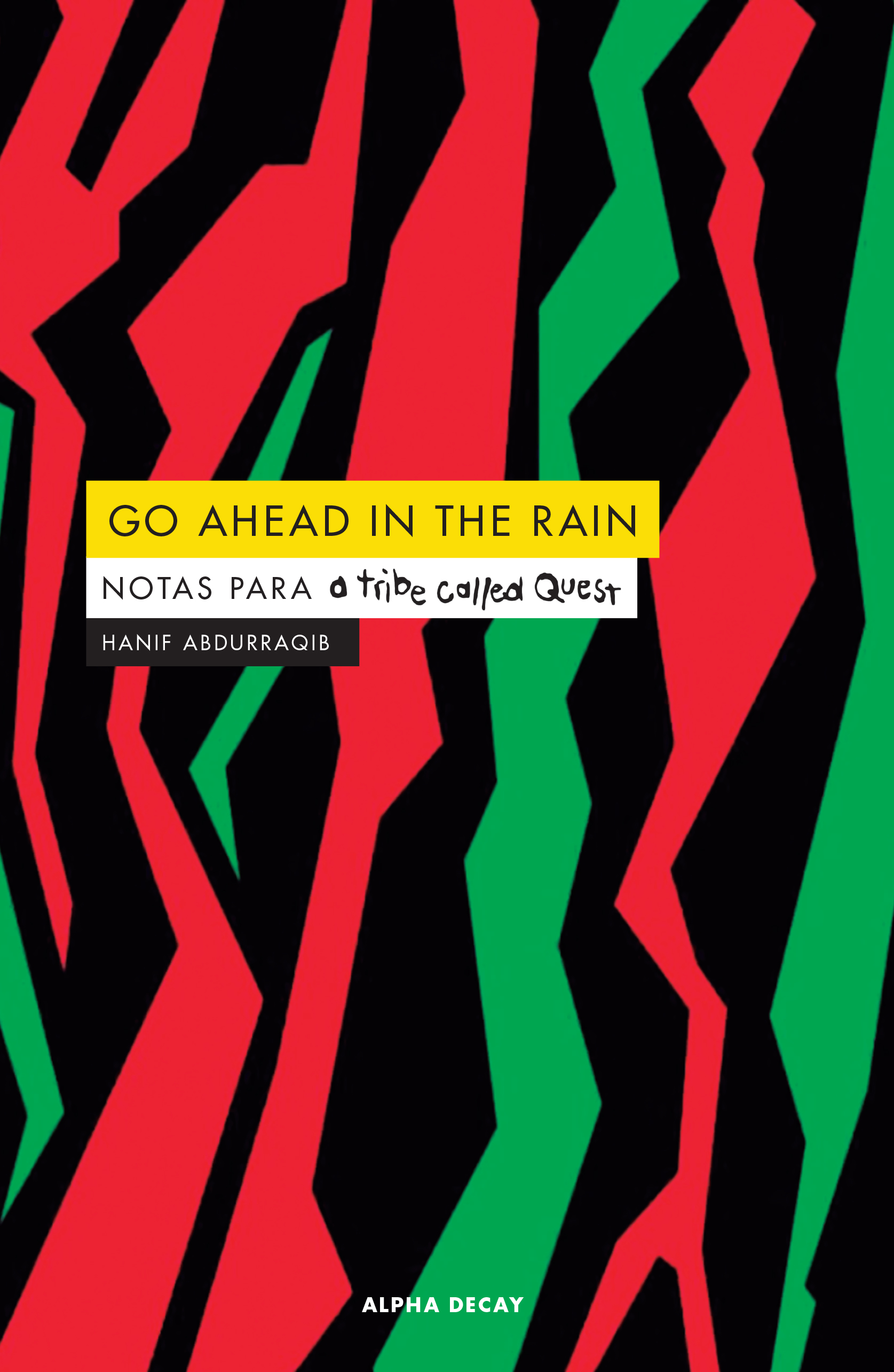 Go ahead in the rain   «Notas para a tribe called Quest» (9788412073829)