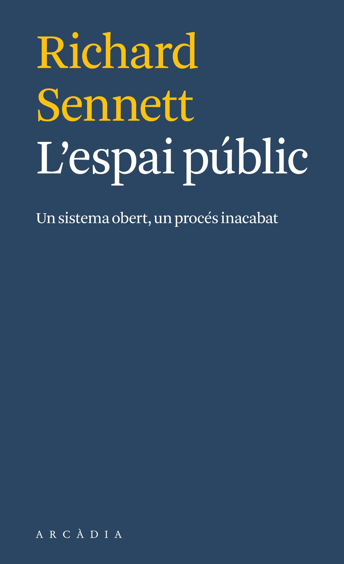 L'espai públic   «Un sistema obert, un procés inacabat»
