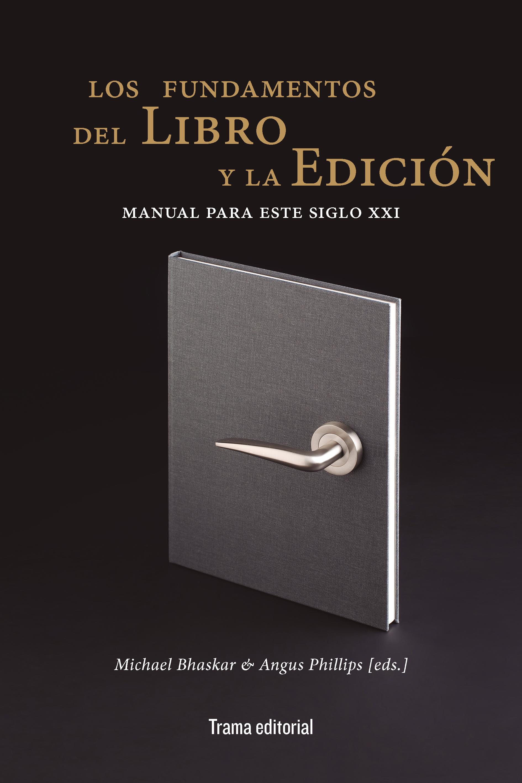 Los fundamentos del libro y la edición «Manual para este siglo XXI»