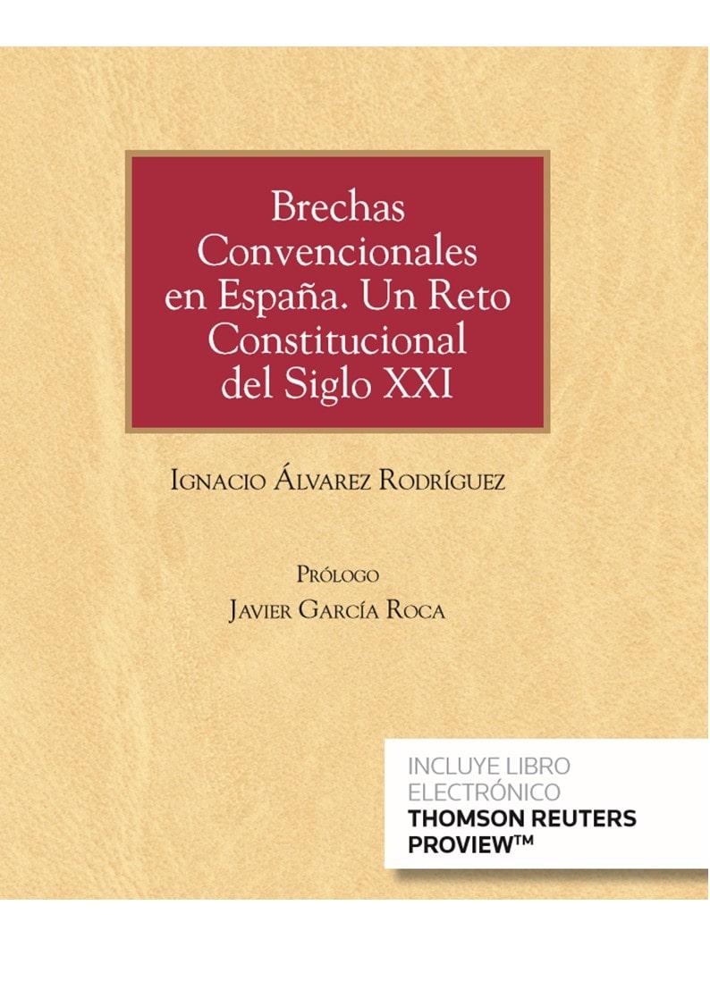 Brechas Convencionales en España. Un Reto Constitucional del Siglo XXI (Papel + e-book)