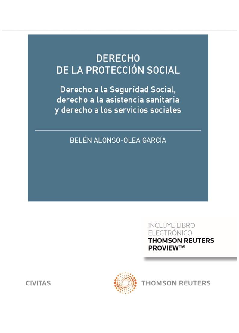 Derecho de la Protección Social (Papel + e-book)   «Derecho a la seguridad social, derecho a la asistencia sanitaria y derecho a los servicios sociales»