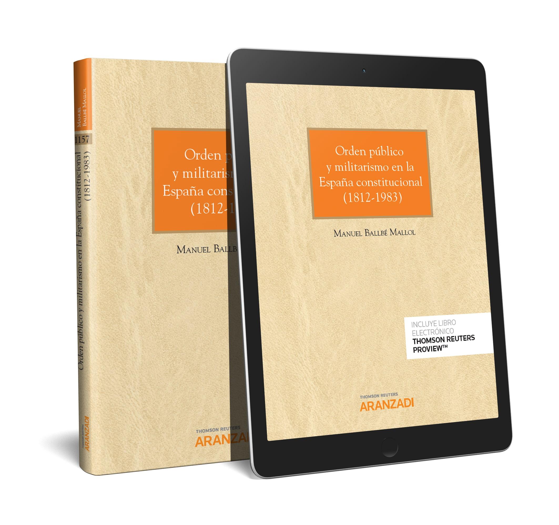Orden público y militarismo en la España constitucional ( 1812-1983) (Papel + e-book)