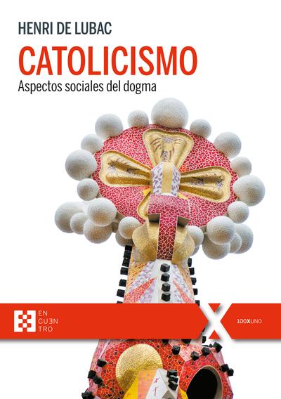 Catolicismo   «Aspectos sociales del dogma»
