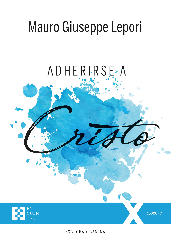 Adherirse a Cristo   «Adherire Cristo»
