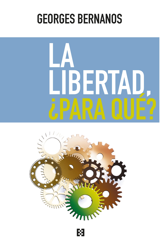 La libertad, ¿para qué?   «La liberté, pour quoi faire?»
