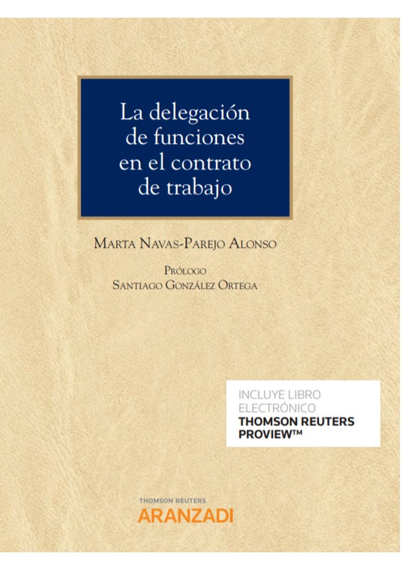 DELEGACION DE FUNCIONES EN EL CONTRATO DE TRABAJO, LA (DUO)