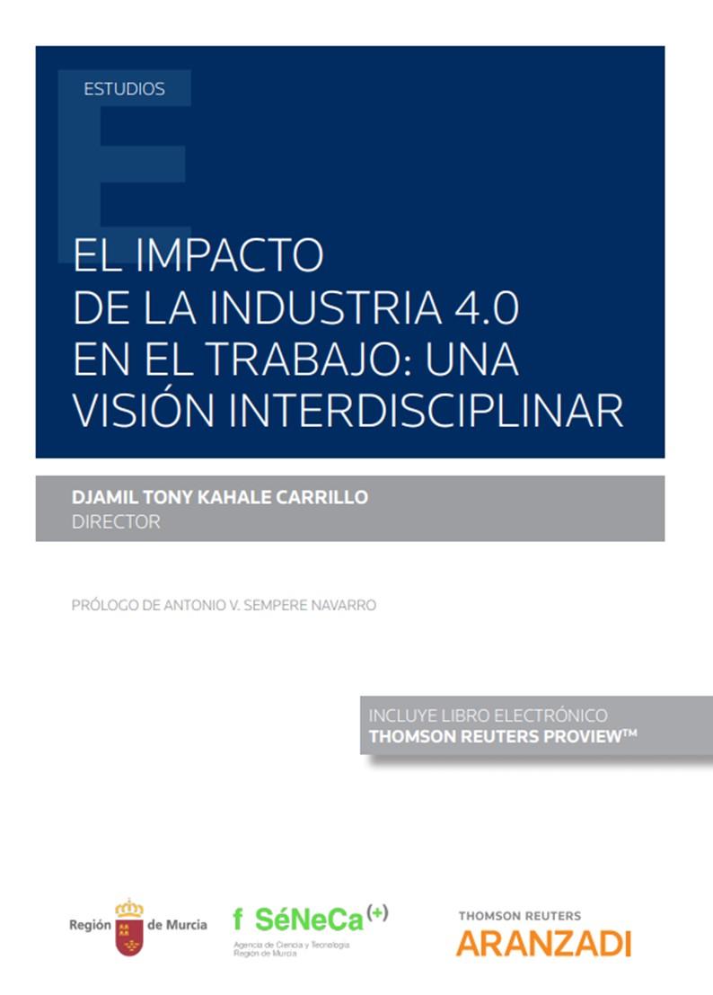 IMPACTO DE LA INDUSTRIA 4.0 EN EL TRABAJO, EL: «UNA VISION INTERDISCIPLINAR»