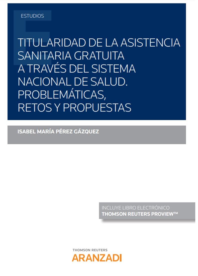 TITULARIDAD DE LA ASISTENCIA SANITARIA GRATUITA A TRAVES DEL SIST «PROBLEMATICAS, RETOS Y PROPUESTAS»