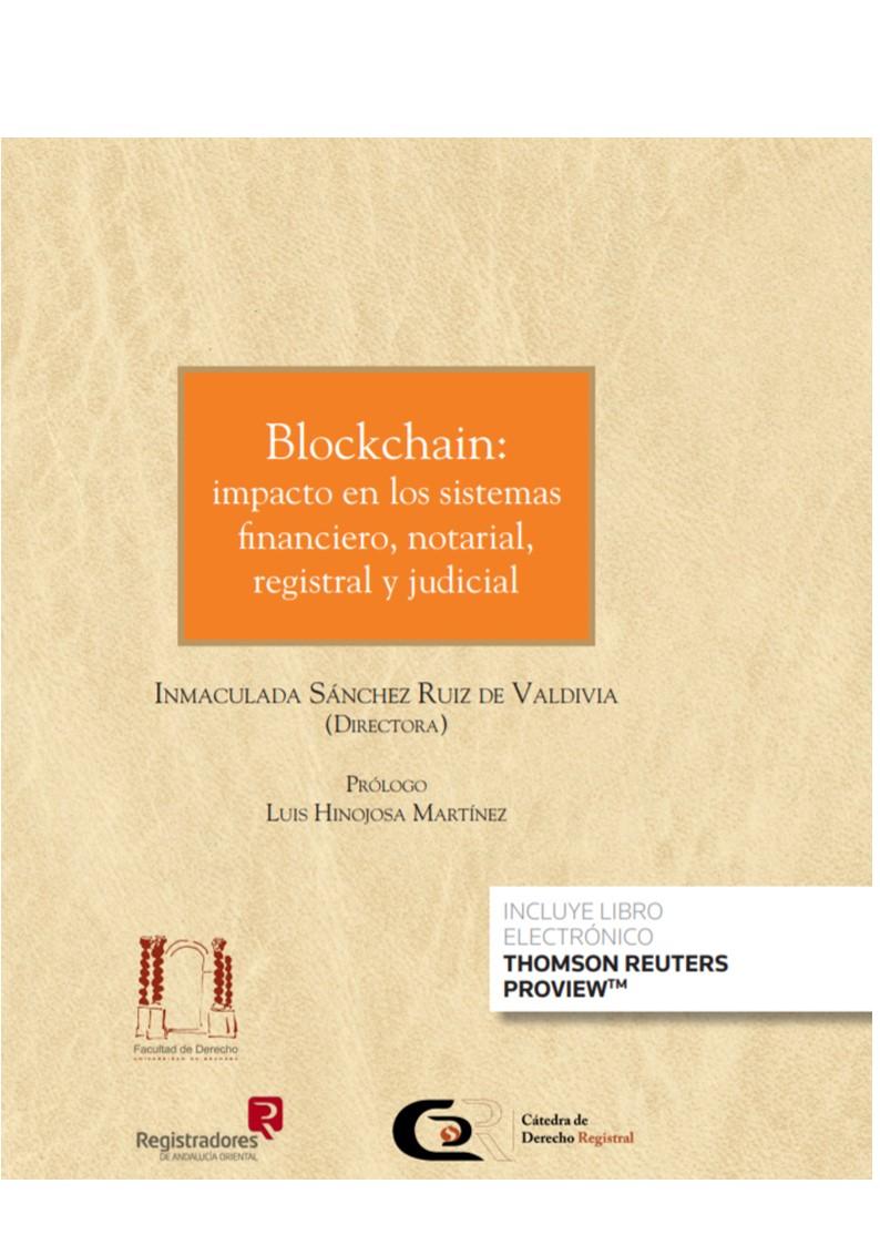 BLOCKCHAIN: IMPACTO EN LOS SISTEMAS FINANCIERO, NOTARIAL, REGISTR