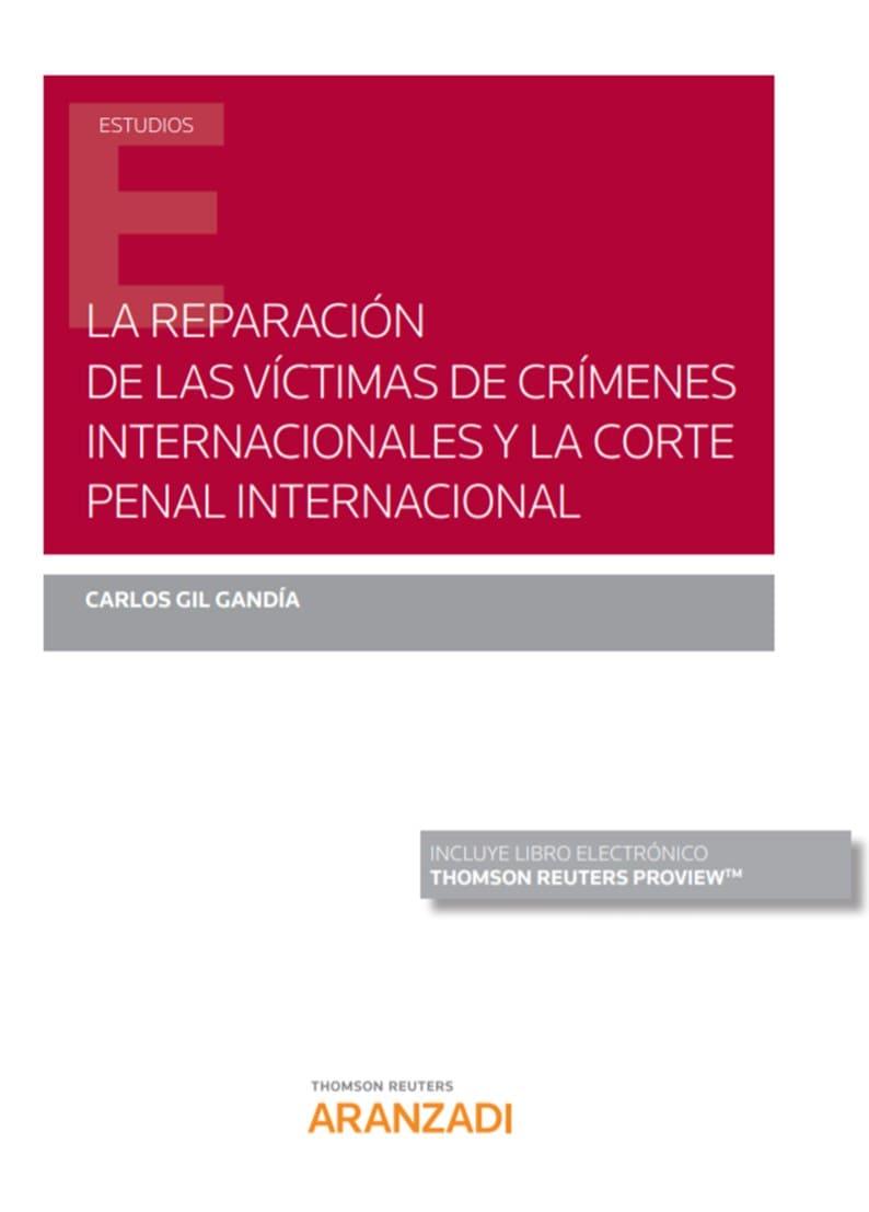 REPARACION DE LAS VICTIMAS DE CRIMENES INTERNACIONALES Y LA CORTE