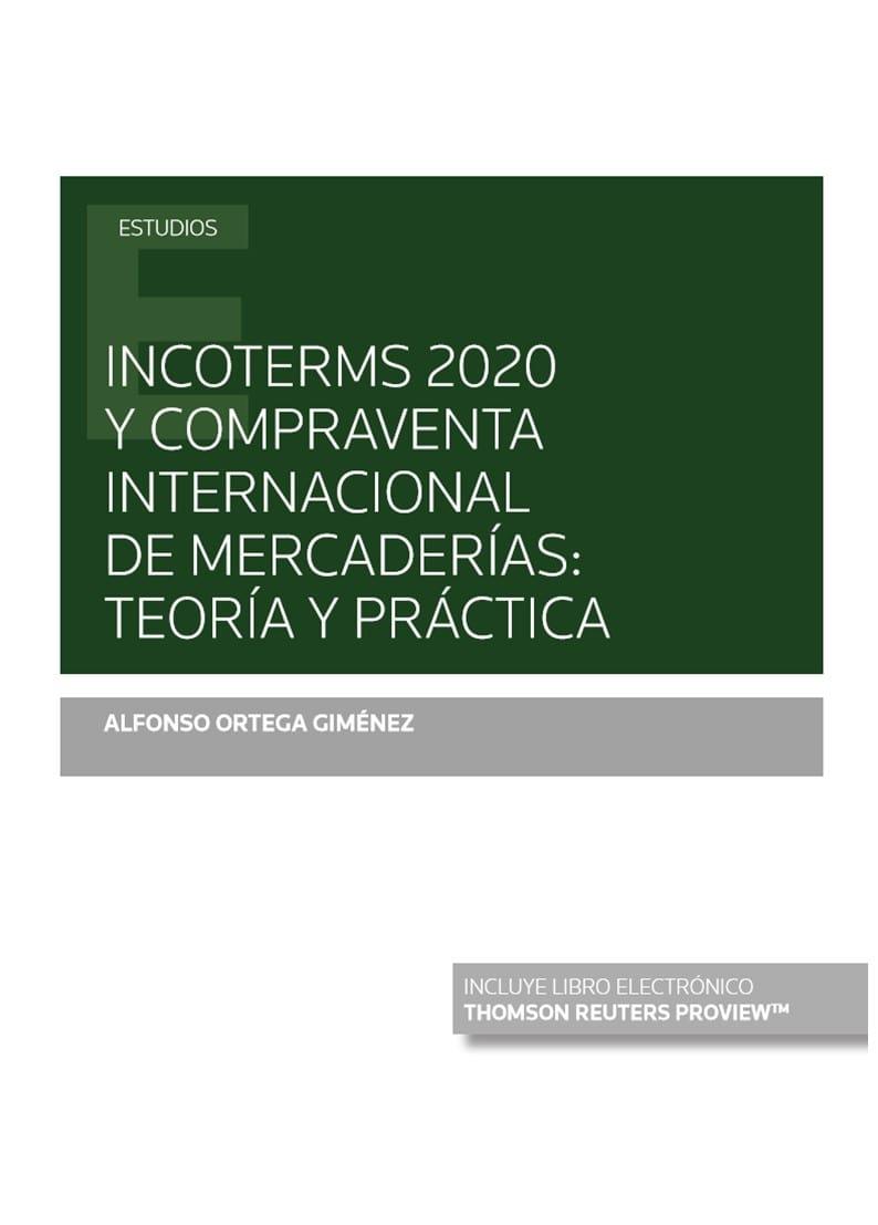 Incoterms 2020 y compraventa internacional de mercaderías: teoría y práctica (Papel + e-book)