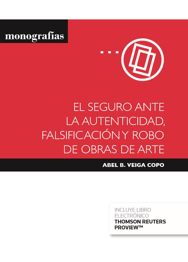 El seguro ante la autenticidad, falsificación y robo de obras de arte (Papel + e-book)