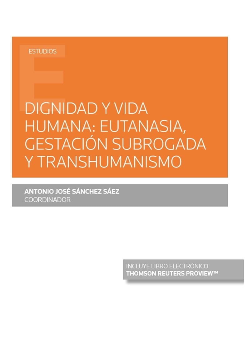 Dignidad y vida humana: eutanasia, gestación subrogada y transhumanismo (Papel + e-book)