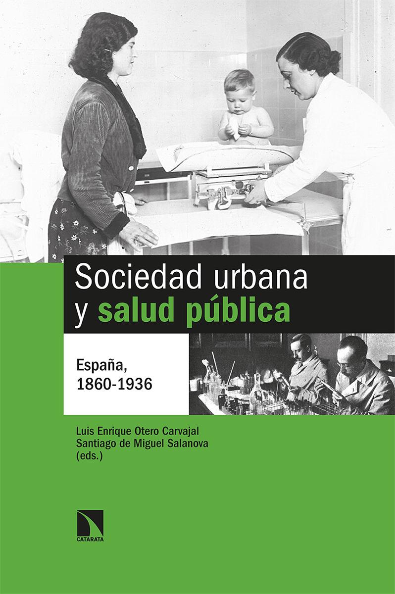 Sociedad urbana y salud pública «España, 1860-1936»