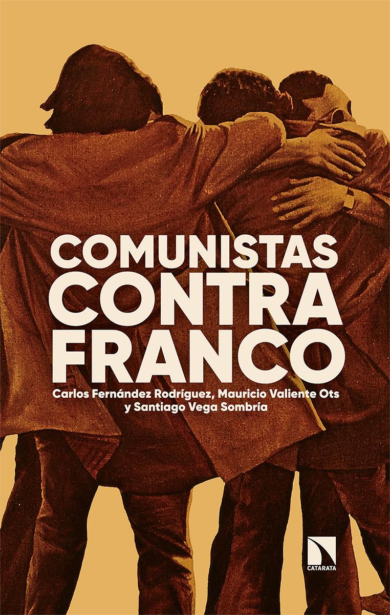 Comunistas contra Franco «La fuerza de un compromiso»