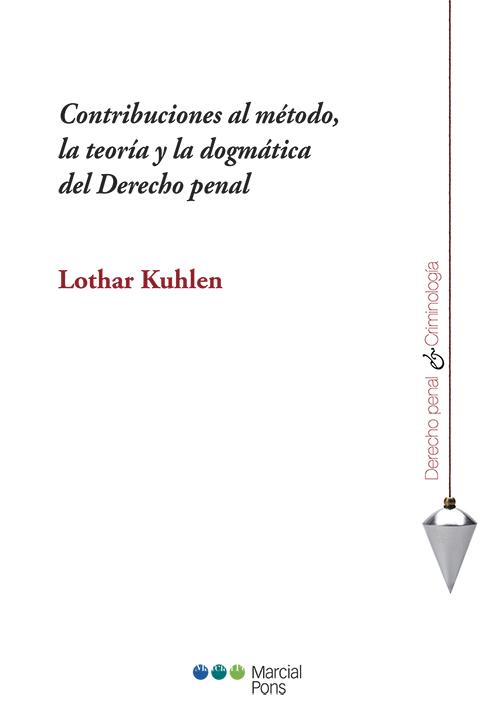 Contribuciones al método, la teoría y la dogmática del Derecho penal