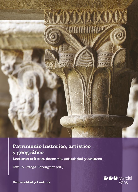 Patrimonio histórico, artístico y geográfico   «Lecturas críticas, docencia, actualidad y avances»