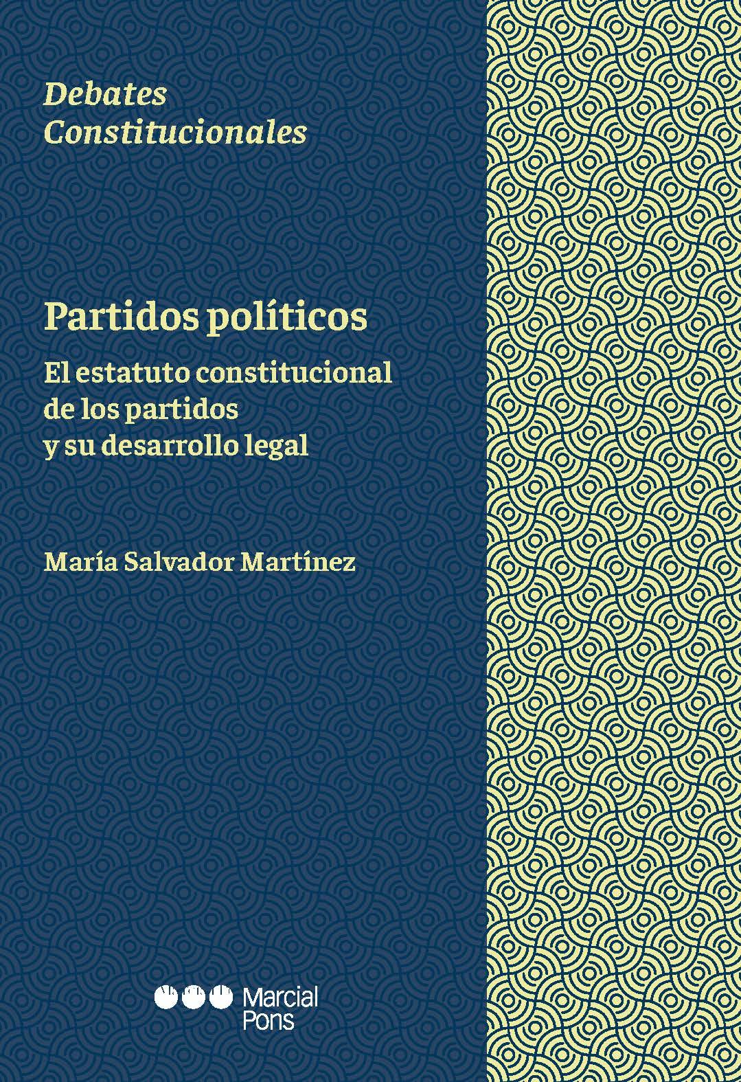 Partidos políticos   «El estatuto constitucional de los partidos y su desarrollo legal»