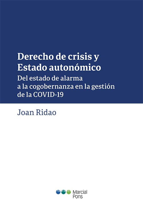 Derecho de crisis y Estado autonómico   «Del estado de alarma a la cogobernanza en la gestión de la COVID-19»
