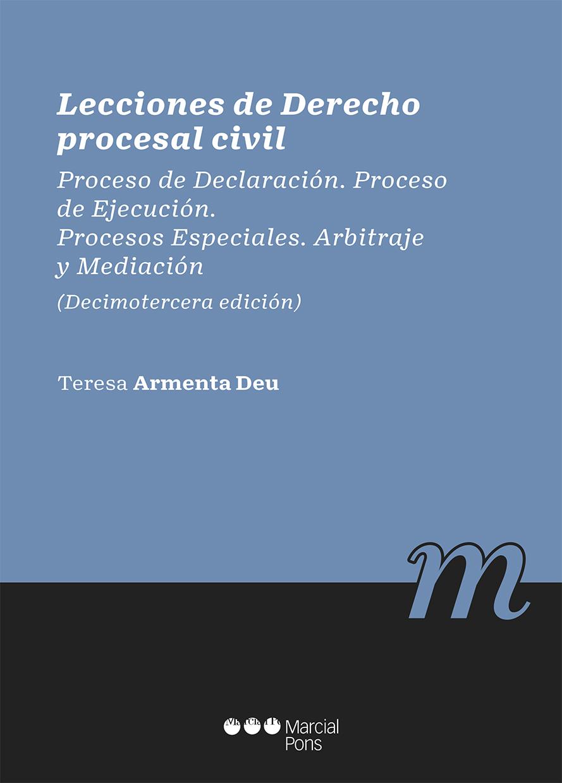 Lecciones de Derecho procesal civil. 13ª ed.   «Proceso de Declaración. Proceso de Ejecución. Procesos Especiales.»