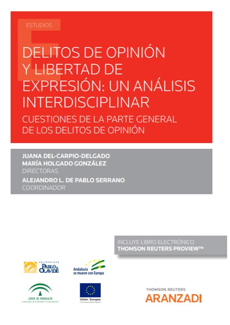 Delitos de opinión y libertad de expresión: un análisis interdisciplinar (Papel + e-book)   «Cuestiones de la parte general de los delitos de opinión»