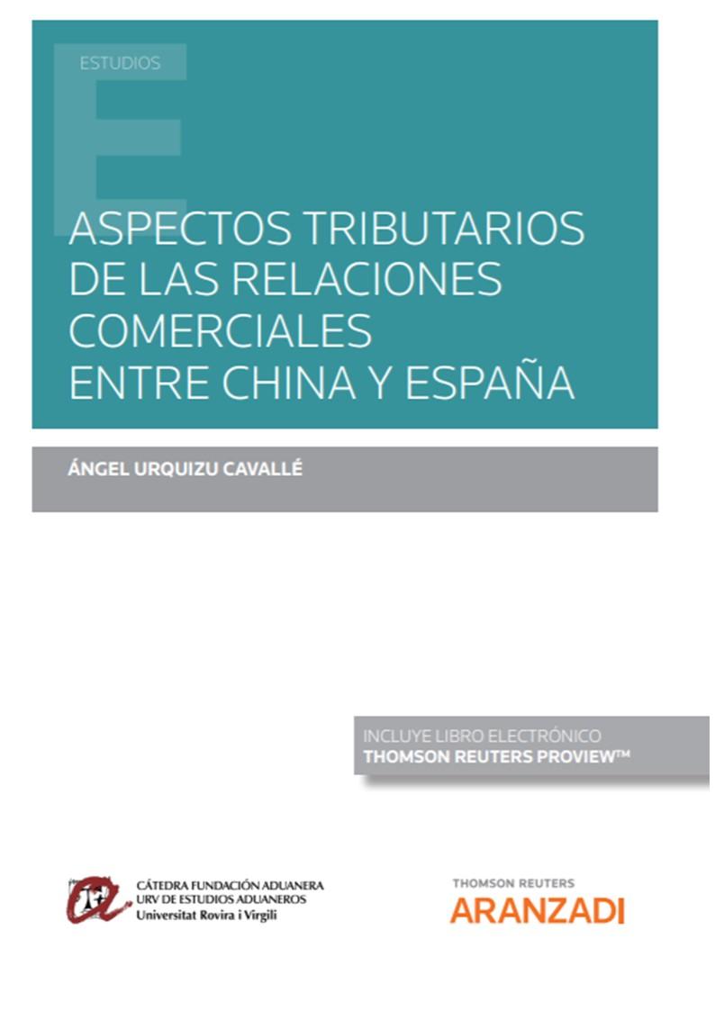 Aspectos tributarios de las relaciones comerciales entre China y España (Papel + e-book)
