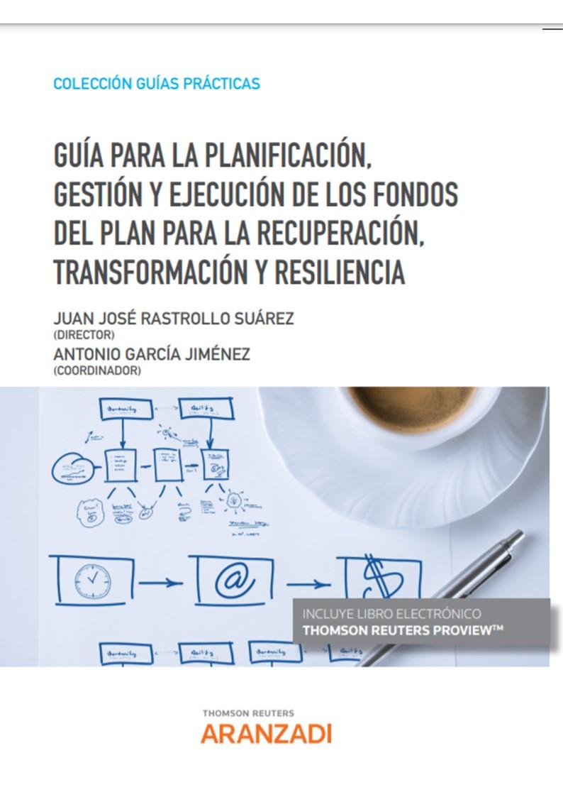 Guía para la planificación, gestión y ejecución de los fondos del Plan para la Recuperación, Transformación y Resiliencia (Papel + e-book)