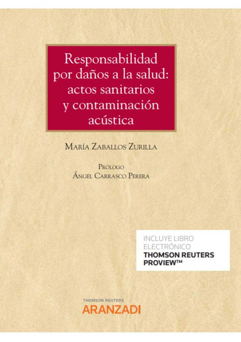 Responsabilidad por daños a la salud: actos sanitarios y contaminación acústica (Papel + e-book)