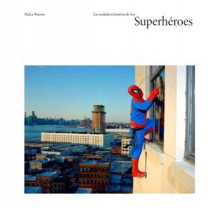 The real history of superheros (9788415118244)