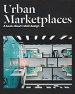 URBAN MARKETPLACES (A BOOK ABOUT RETAIL DESIGN) (9788415308591)