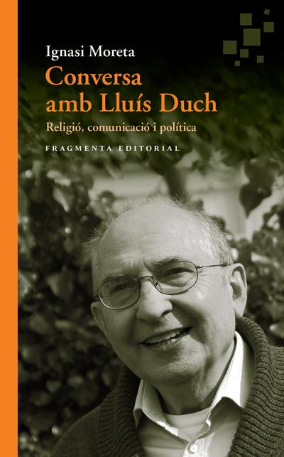 Conversa amb Lluís Duch   «Religió, comunicació i política»