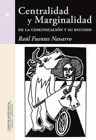 CENTRALIDAD Y MARGINALIDAD DE LA COMUNICACION Y SU ESTUDIO