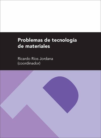 PROBLEMAS DE TECNOLOGÍA DE MATERIALES
