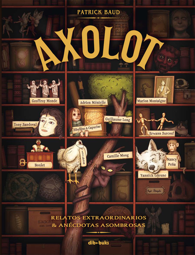 Axolot «Relatos extraordinarios y anécdotas asombrosas»