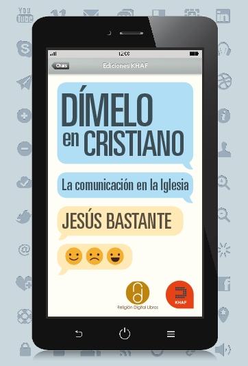 DIMELO EN CRISTIANO - LA COMUNICACION EN LA IGLESIA