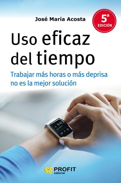 Uso eficaz del tiempo.NE   «Trabajar más horas o más deprisa no es la solución»