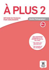 À plus 2. Guide pédagogique