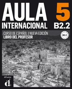 Aula Internacional 5. Nueva edición (B2.2). Libro del profesor