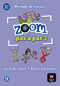 Zoom pas à pas 3   «Livre de l'élève + Cahier d'activités»