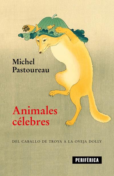 Animales célebres «Del caballo de Troya a la oveja Dolly»