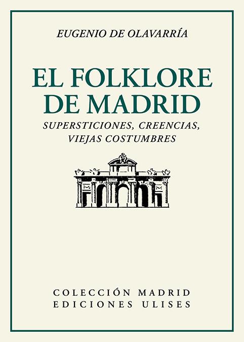 El folklore de Madrid   «Supersticiones, creencias, viejas costumbres»