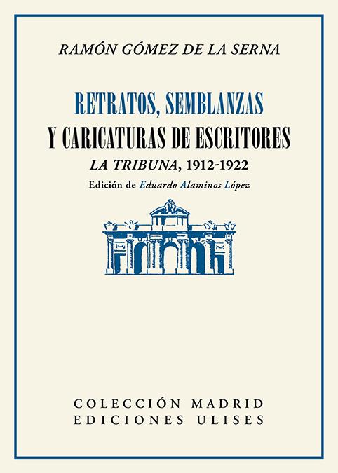 Retratos, semblanzas y caricaturas de escritores   «La Tribuna, 1912-1922»