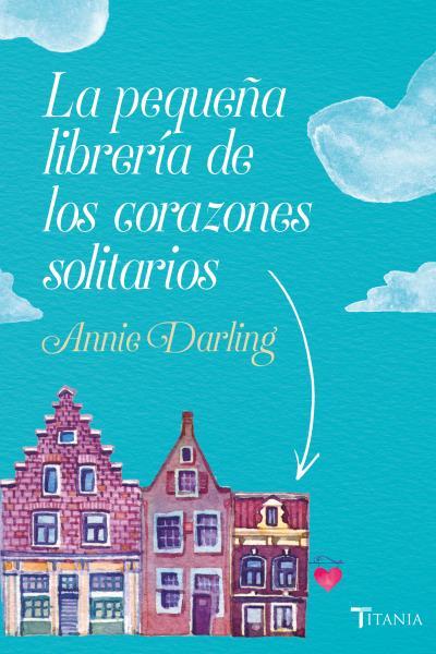 La pequeña librería de los corazones solitarios.