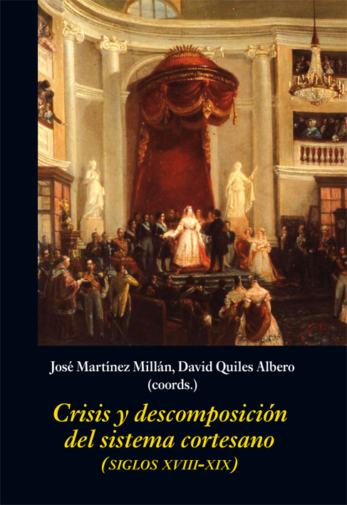 Crisis y descomposición del sistema cortesano   «(Siglos xviii-xix)»